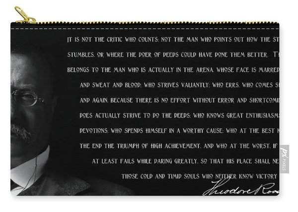 The Man In The Arena - Teddy Roosevelt 1910 Carry-all Pouch