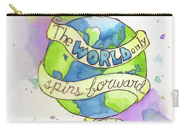 The World Only Spins Forward Carry-all Pouch