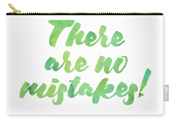 There Are No Mistakes Carry-all Pouch