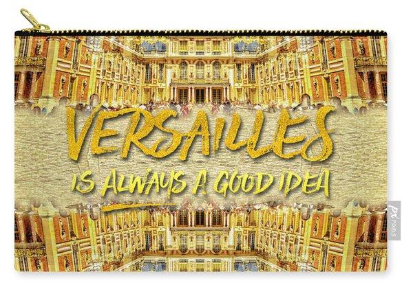 Versailles Is Always A Good Idea Paris France Carry-all Pouch