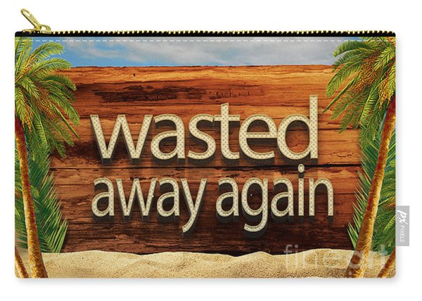 Wasted Away Again Jimmy Buffett Carry-all Pouch