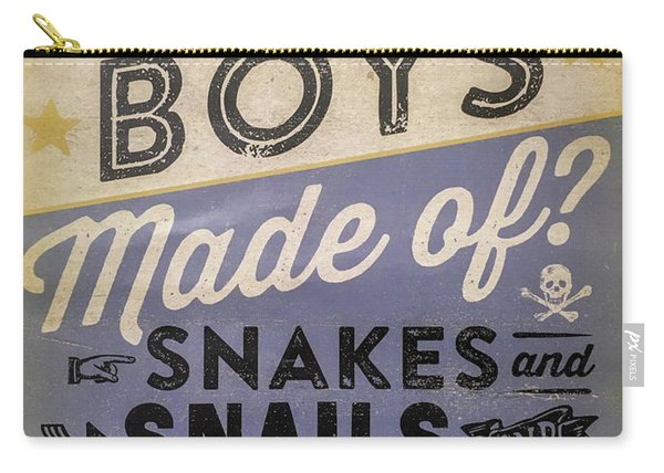 What Are Boys Made Of Signage Art Carry-all Pouch