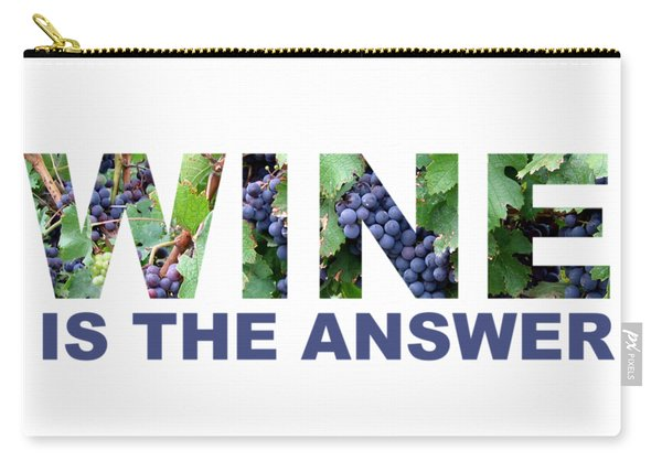 Wine Is The Answer Carry-all Pouch