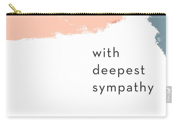 With Deepest Sympathy- By Linda Woods Carry-all Pouch