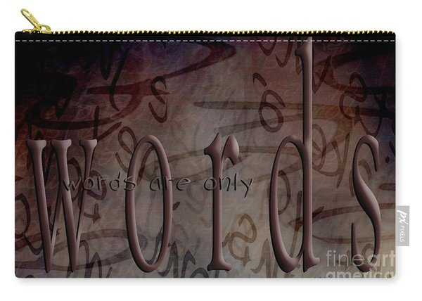 Words Are Only Words Carry-all Pouch