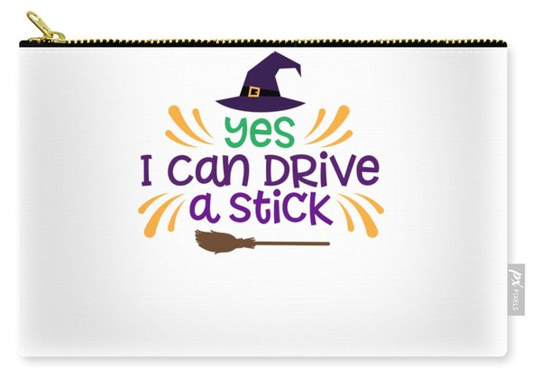 Yes I Can Drive Stick My Broom Stick Witch Funny Humor Halloween Easy Costume Office Parties Carry-all Pouch