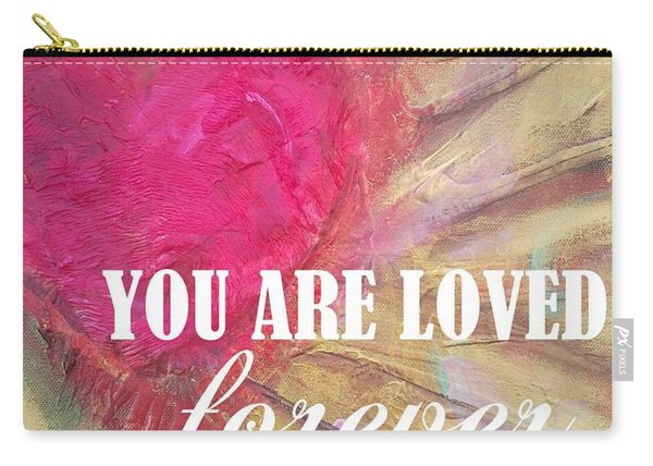 You Are Loved Forever Heart Carry-all Pouch