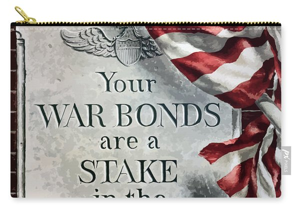 Your War Bonds Are A Stake In The Future Carry-all Pouch