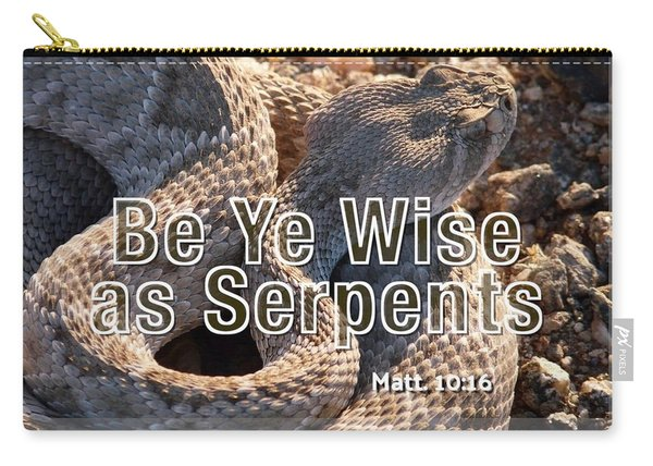 Be Ye Wise As Serpents Carry-all Pouch