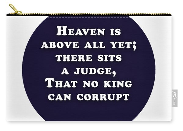Heaven Is Above All #shakespeare #shakespearequote Carry-all Pouch