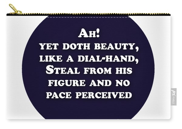 No Pace Perceived #shakespeare #shakespearequote Carry-all Pouch