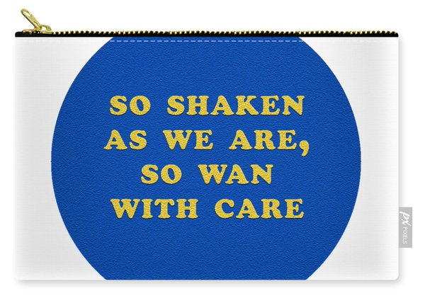 So Shaken As We Are, So Wan With Care #shakespeare #shakespearequote Carry-all Pouch