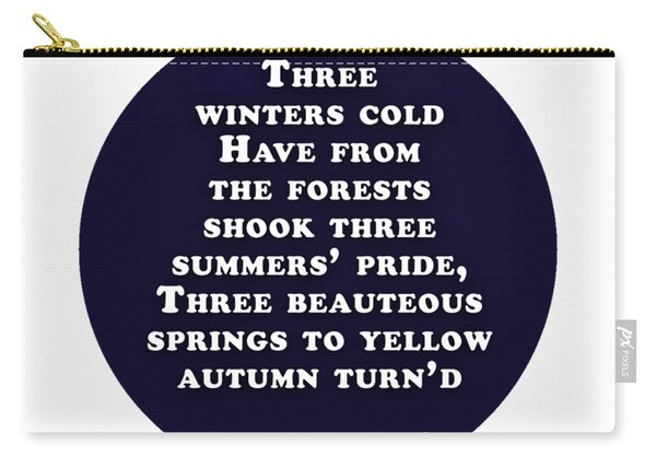 Three Winters Cold #shakespeare #shakespearequote Carry-all Pouch