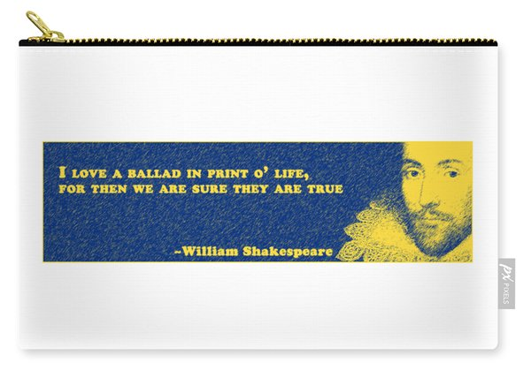 I Love A Ballad #shakespeare #shakespearequote Carry-all Pouch