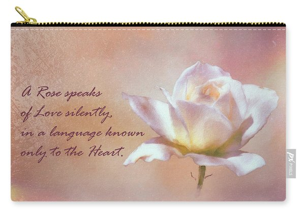 A Rose Speaks Of Love Silently, In A Language Known Only To The Heart  Carry-all Pouch