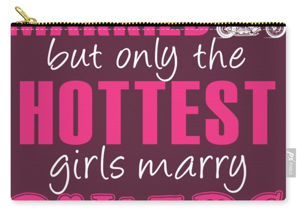 Any Girl Can Get Married But Only Hotetest Girls Marry Biker Carry-all Pouch