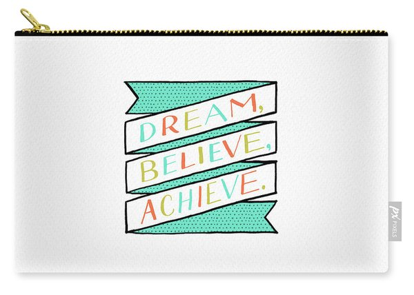 Dream Believe Achieve Carry-all Pouch