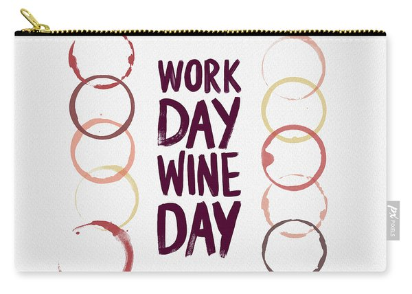 Work Day Wine Day Carry-all Pouch