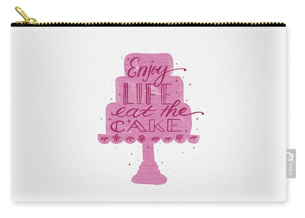 Enjoy Life Eat The Cake Carry-all Pouch