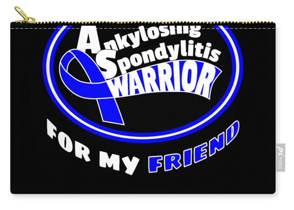 Blue For My Friend Ankylosing Spondylitis Warrior Carry-all Pouch