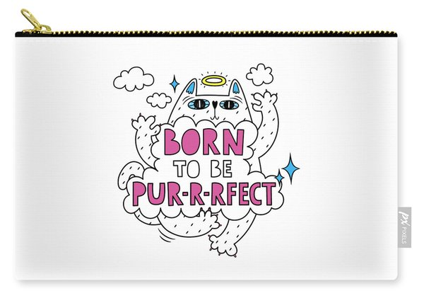 Born To Be Purrrfect - Baby Room Nursery Art Poster Print Carry-all Pouch