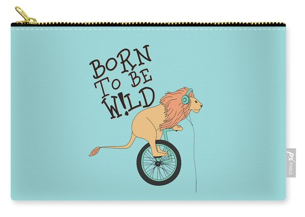 Born To Be Wild - Baby Room Nursery Art Poster Print Carry-all Pouch