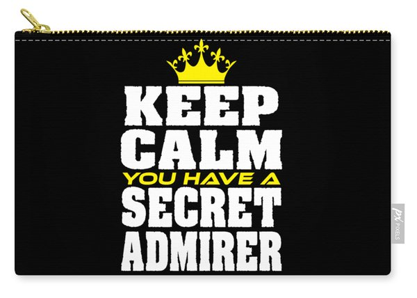 Cute Lovely Admirer Tee Design You Have A Secret Admirer Carry-all Pouch