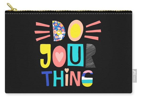 Do Your Thing - Baby Room Nursery Art Poster Print Carry-all Pouch