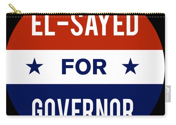 Carry-all Pouch featuring the digital art El Sayed For Governor 2018 by Flippin Sweet Gear