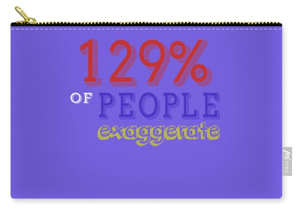 Exaggerate Carry-all Pouch