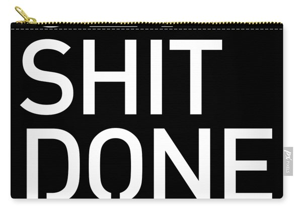 Get Shit Done - Minimal Black And White Print - Motivational Poster 2 Carry-all Pouch