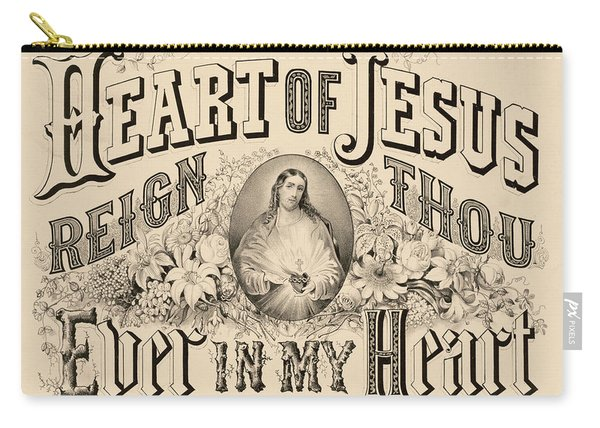 Heart Of Jesus Reign Thou Ever In My Heart, 1876 Carry-all Pouch