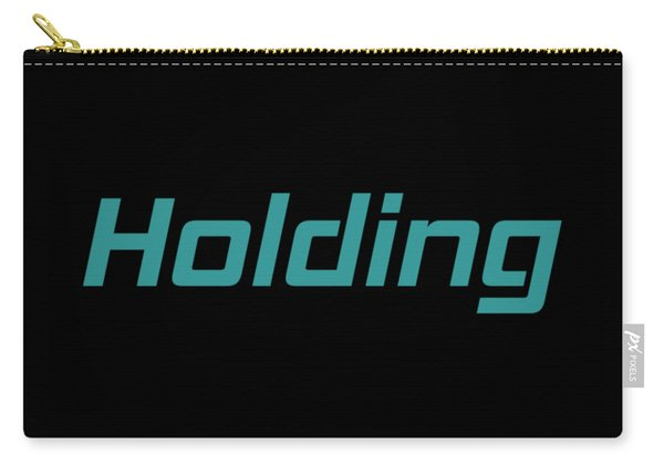 Holding #holding Carry-all Pouch