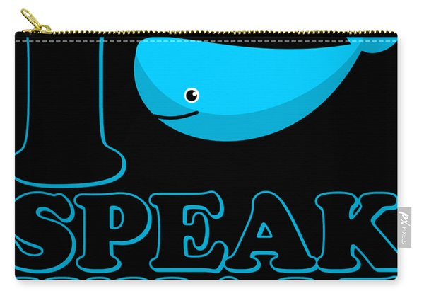 Carry-all Pouch featuring the digital art I Speak Whale by Flippin Sweet Gear