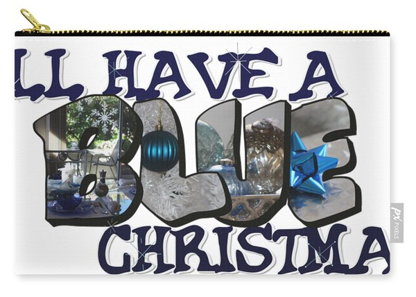 I'll Have A Blue Christmas Big Letter Carry-all Pouch