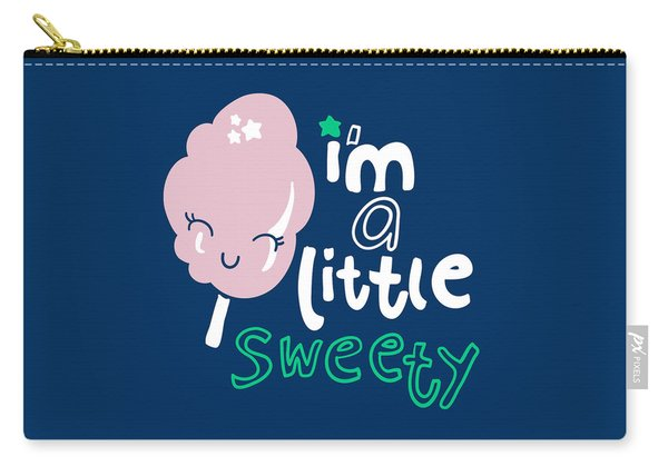 I'm A Little Sweety - Baby Room Nursery Art Poster Print Carry-all Pouch