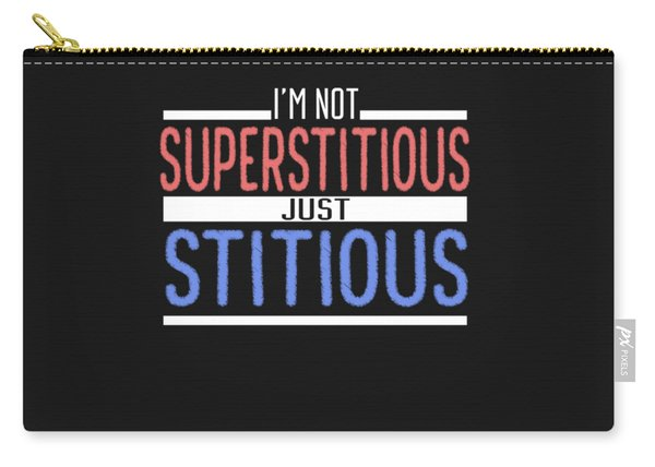 I'm Not Superstitious Carry-all Pouch