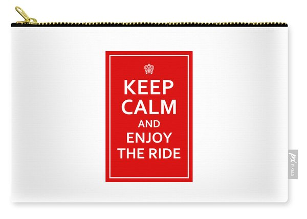 Keep Calm - Enjoy The Ride Carry-all Pouch