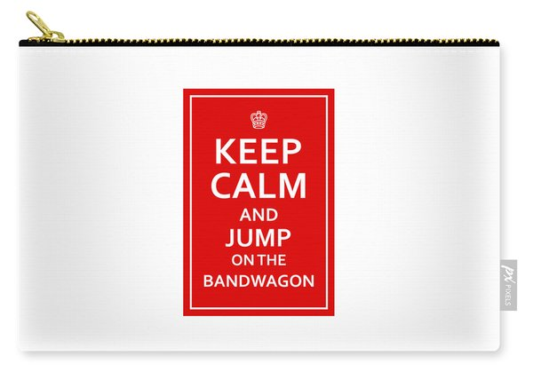 Keep Calm - Jump On Bandwagon Carry-all Pouch
