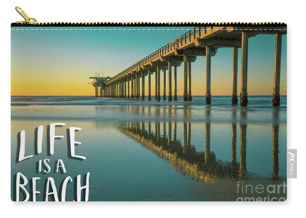 Life Is A Beach Scripps Pier La Jolla San Diego Carry-all Pouch