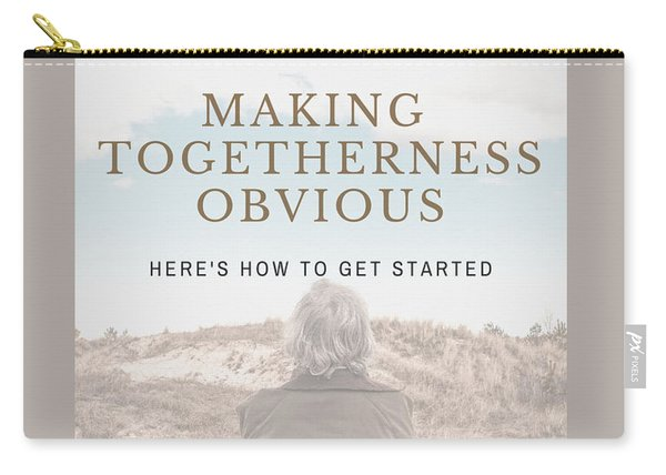 Making Togetherness Obvious Carry-all Pouch