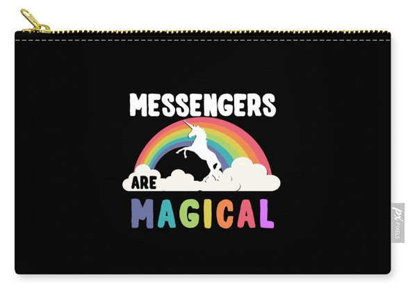 Messengers Are Magical Carry-all Pouch