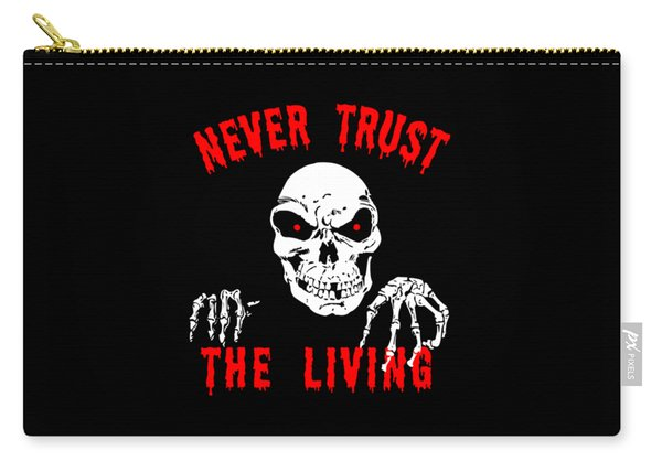 Never Trust The Living Halloween Carry-all Pouch