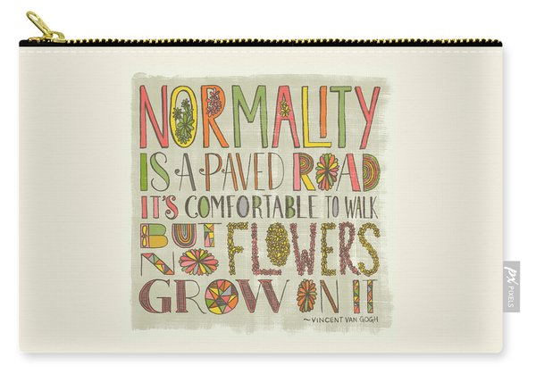 Normality Is A Paved Road It's Comfortable To Walk But No Flowers Grow On It Van Gogh Carry-all Pouch