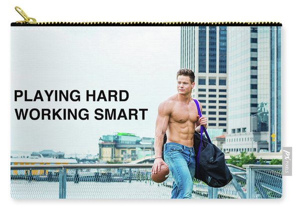 Playing Hard, Working Smart Carry-all Pouch