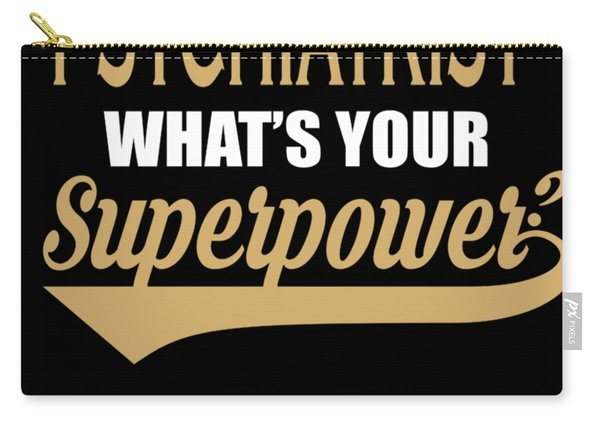 Psychiatrist Superpower Coolest Gift Carry-all Pouch