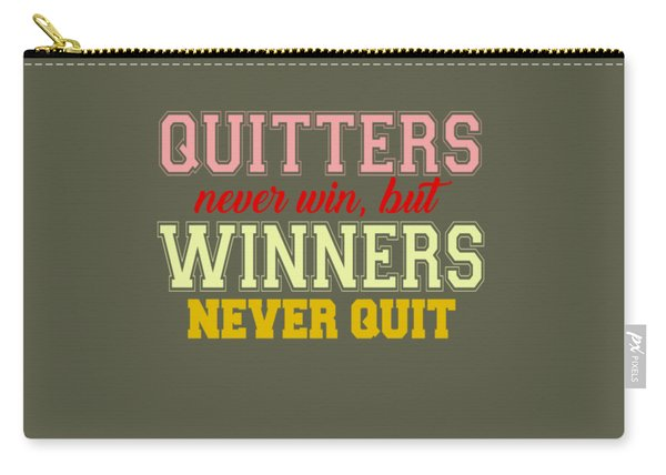 Quitters Never Quit Carry-all Pouch