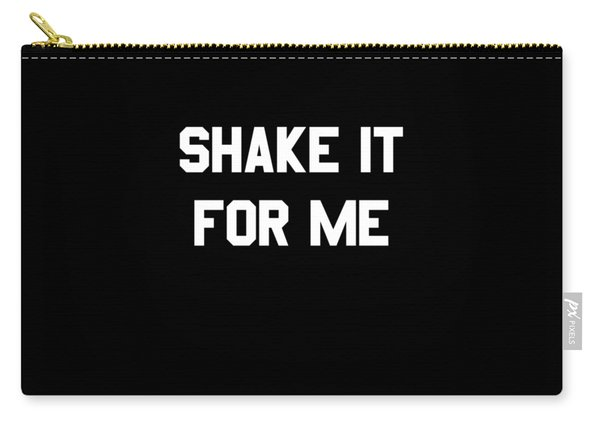 Shake It For Me Carry-all Pouch