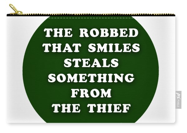 The Robbed That Smiles Steals Something From The Thief #shakespeare #shakespearequote Carry-all Pouch