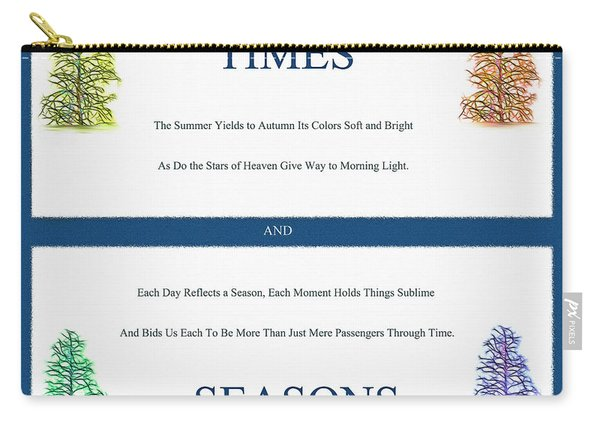 Times And Seasons - Poem Carry-all Pouch